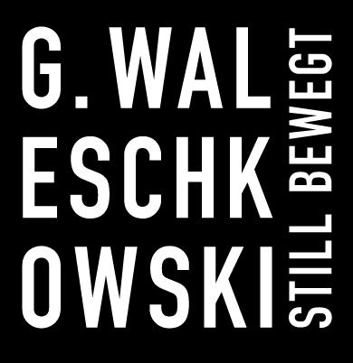 Geron Waleschkowski – still und bewegt